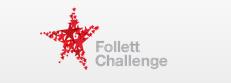 Follett Challenge